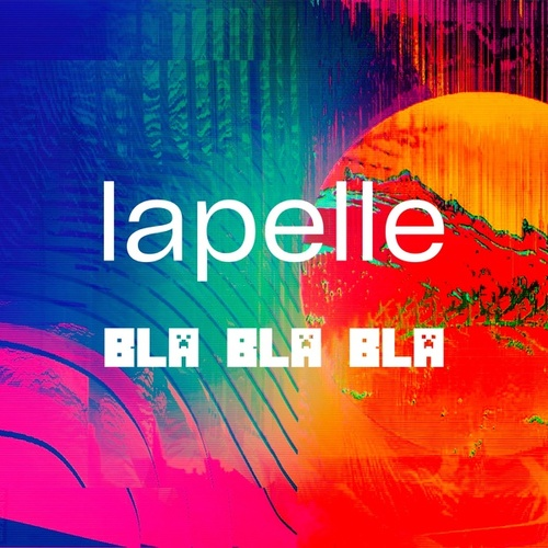 Bla Bla Bla by Lapelle