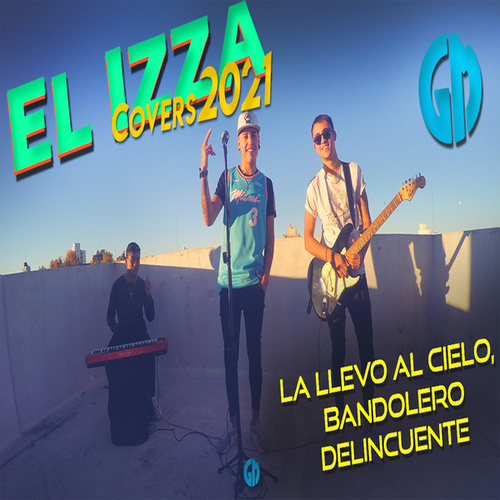 La Llevo al Cielo / Bandolero / Delincuente (Cover) de Izza