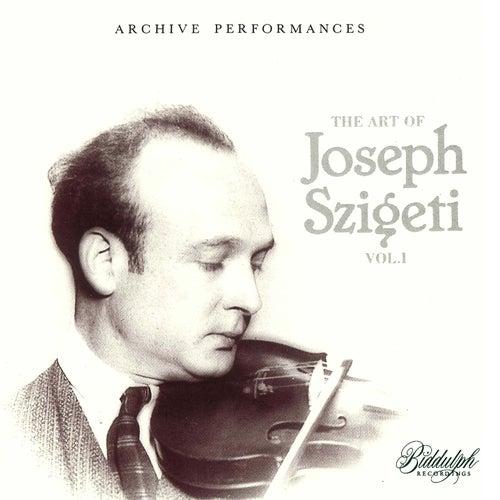 The Art of Joseph Szigeti, Vol. 1 by Joseph Szigeti