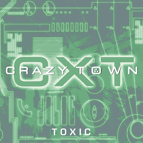 Toxic by Crazy Town