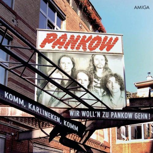 Komm, Karlineken, komm ... von Pankow