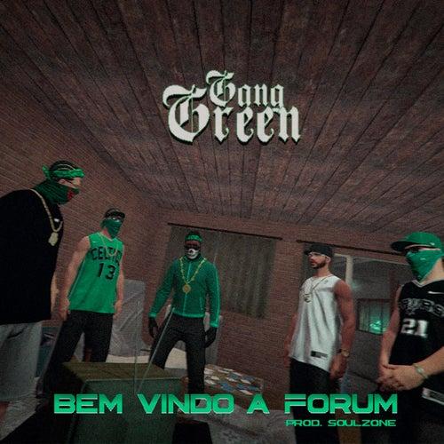 Bem Vindo à Fórum by Gang Green