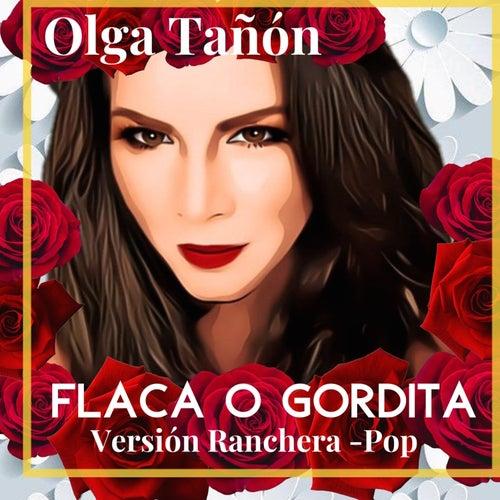 Flaca o Gordita (Versión Ranchera) de Olga Tañón