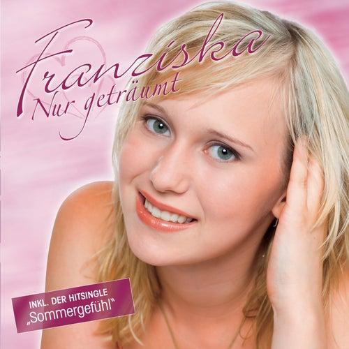 Nur geträumt von Franziska