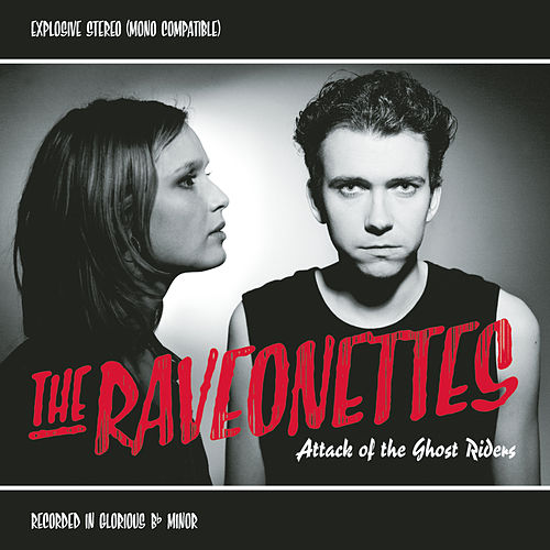 Attack Of The Ghost Riders by The Raveonettes
