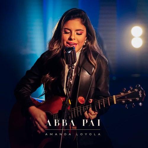 Abba Pai by Amanda Loyola