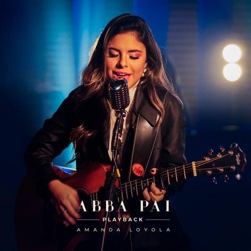 Abba Pai (Playback) by Amanda Loyola