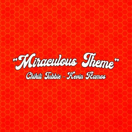 Miraculous Theme by Chikili Tubbie