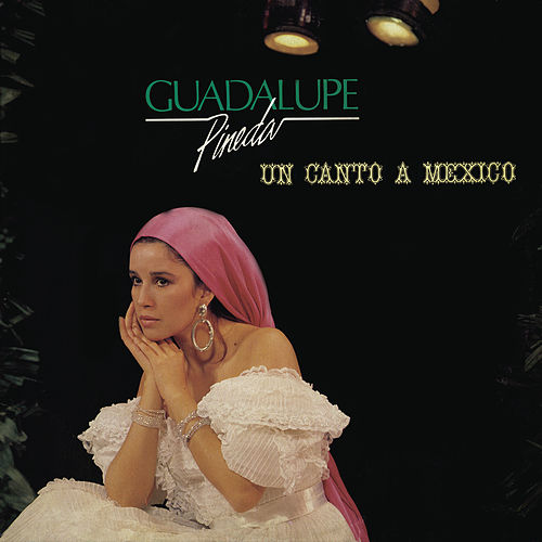 Un Canto A Mexico by Guadalupe Pineda
