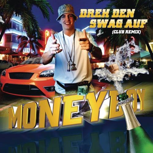 Dreh den Swag auf von Money Boy