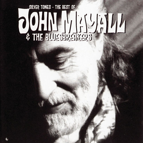Silver Tones - The Best Of John Mayall by John Mayall And The Bluesbreakers