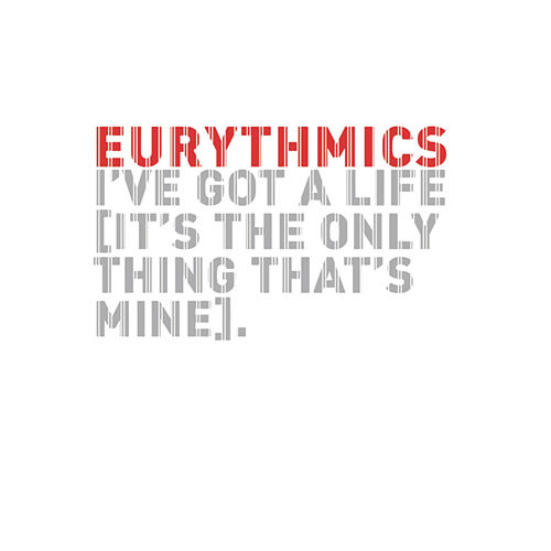 I've Got A Life von Eurythmics
