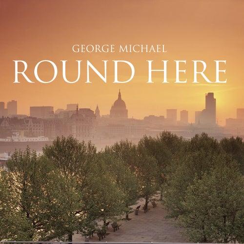 Round Here von George Michael