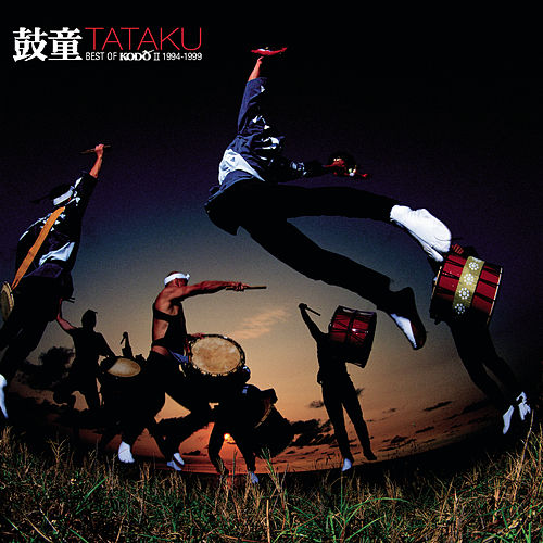 TaTaKu Best of Kodo II 1994-1999 de Kodo
