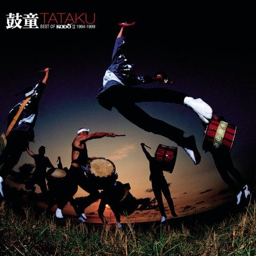 TaTaKu Best of Kodo II 1994-1999 de Kodo
