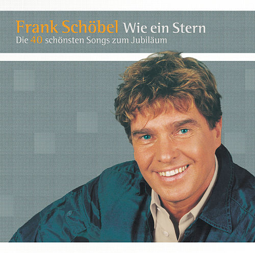 Wie ein Stern - Die 40 schönsten Songs zum Jubiläum von Frank Schöbel