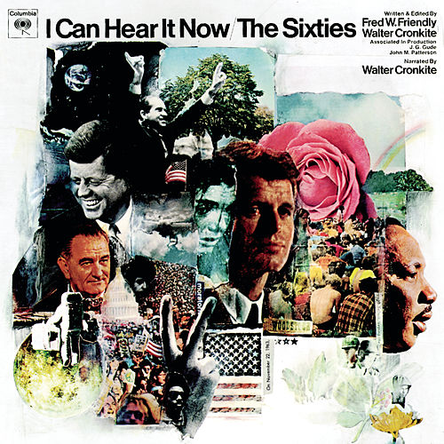 I Can Hear It Now The Sixties by Walter Cronkite