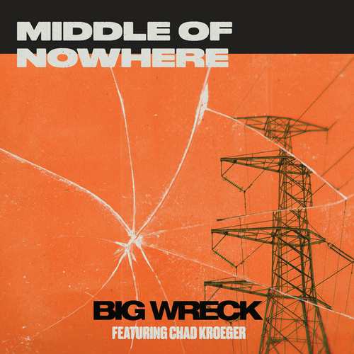 Middle of Nowhere (feat. Chad Kroeger) by Big Wreck