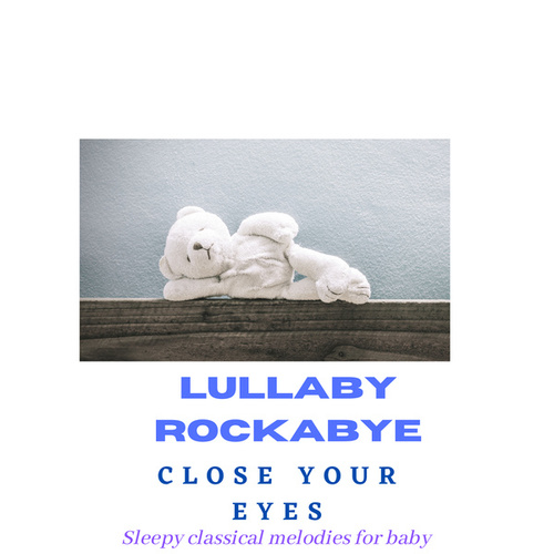 Close Your Eyes by Lullaby Rockabye