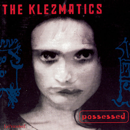 Possessed by The Klezmatics