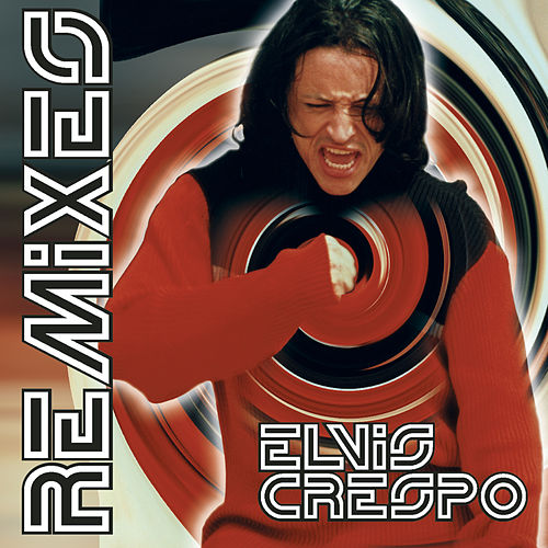 The Remixes de Elvis Crespo