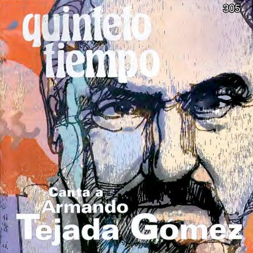 Canta a Armando Tejada Gómez by Quinteto Tiempo