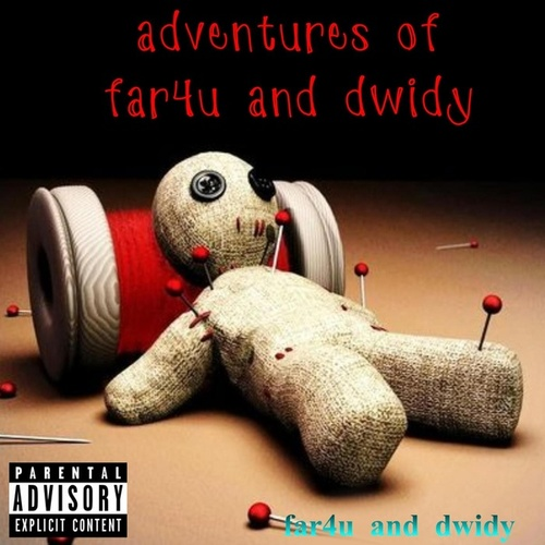 Adventures of far4u and dwidy by Far4u