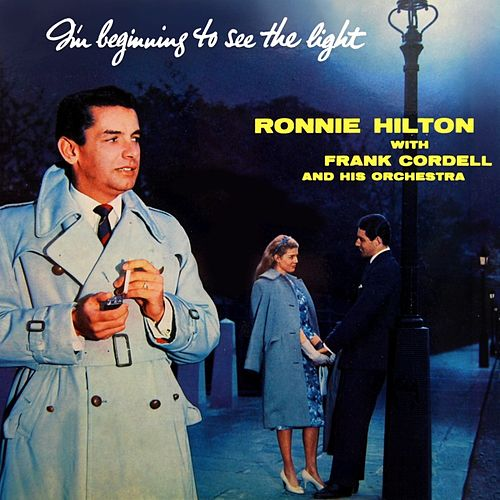 I'm Beginning To See The Light von Ronnie Hilton