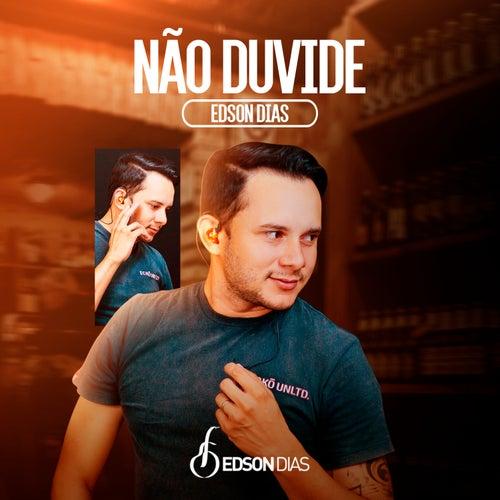 Não Duvide de Edson Dias