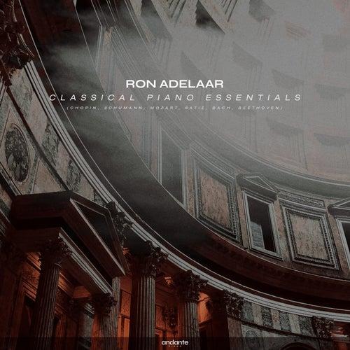 Classical Piano Essentials (Chopin, Schumann, Mozart, Satie, Bach, Beethoven) de Ron Adelaar
