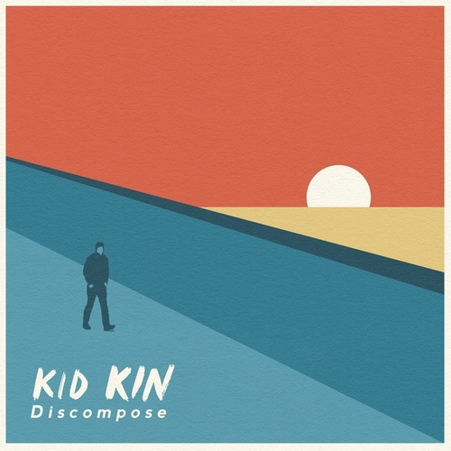 Discompose by Kid Kin