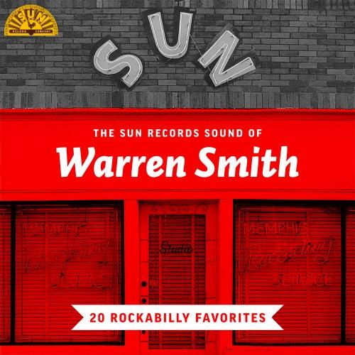 The Sun Records Sound of Warren Smith (20 Rockabilly Favorites) by Warren Smith