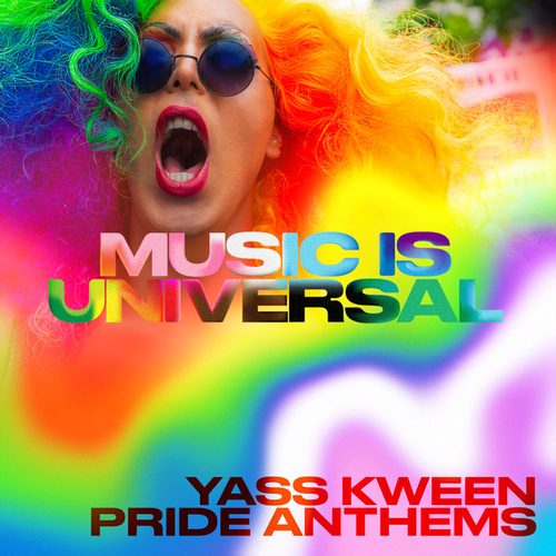 Music Is Universal: Yass Kween PRIDE Anthems fra Various Artists
