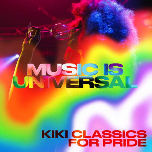 Music Is Universal: Kiki Classics For PRIDE by Various Artists