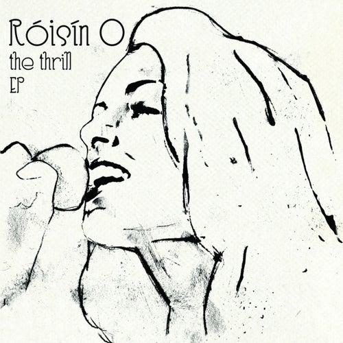 The Thrill EP by Róisín O