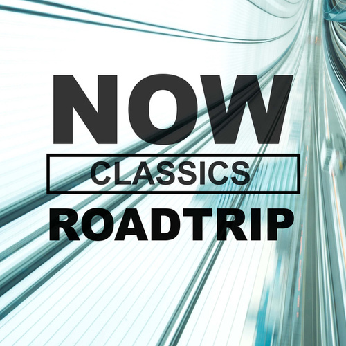 NOW Roadtrip Classics de Various Artists