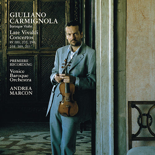 Vivaldi: Le Quattro Stagioni and Three Concertos for Violin and Orchestra by Giuliano Carmignola