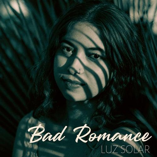 Bad Romance de Luz Solar