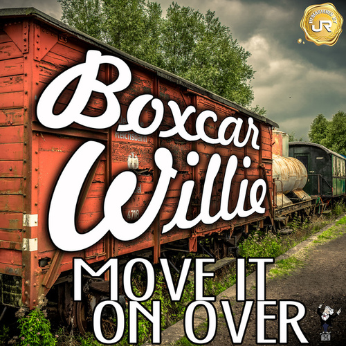 Move It on Over by Boxcar Willie