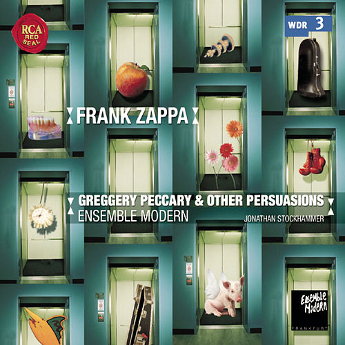 Ensemble Modern Plays Frank Zappa: Greggery Peccary & Other Persuasions by Ensemble Modern