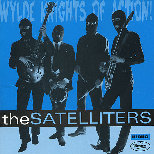 Wylde Knights of Action! by The Satelliters