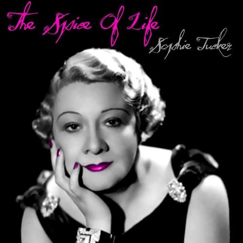 The Spice Of Life de Sophie Tucker