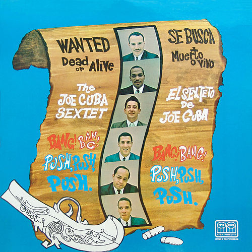 Wanted Dead Or Alive (Bang Bang Push Push Push) de Joe Cuba