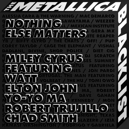 Nothing Else Matters (feat. WATT, Elton John, Yo-Yo Ma, Robert Trujillo, Chad Smith) by Miley Cyrus