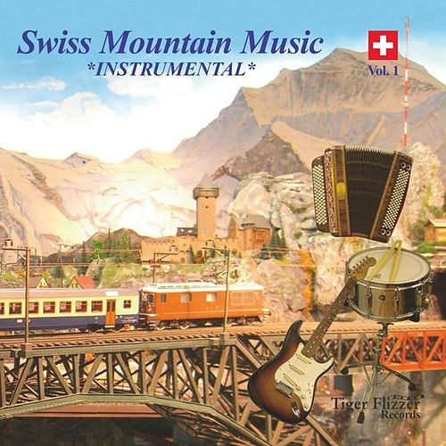 Swiss Mountain Music - Instrumental Vol. 1 by Swiss Mountain Music