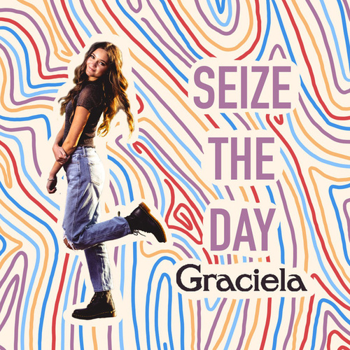 Seize the Day by Graciela