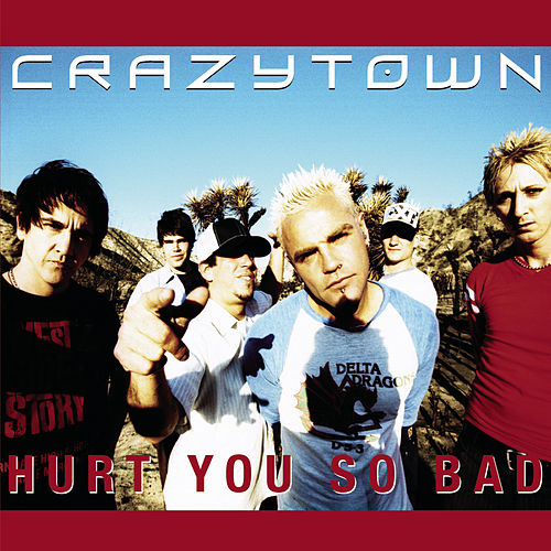 Hurt You So Bad de Crazy Town