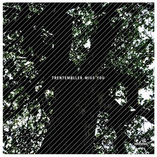 Miss You by Trentemøller