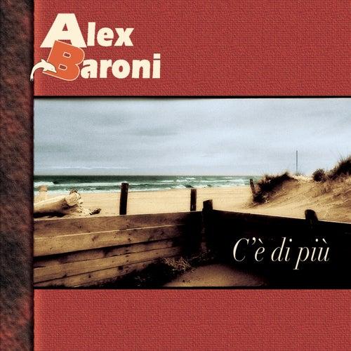 C'è Di Più by Alex Baroni