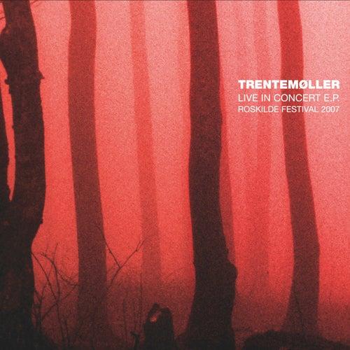 Live in Concert EP - Roskilde Festival 2007 by Trentemøller